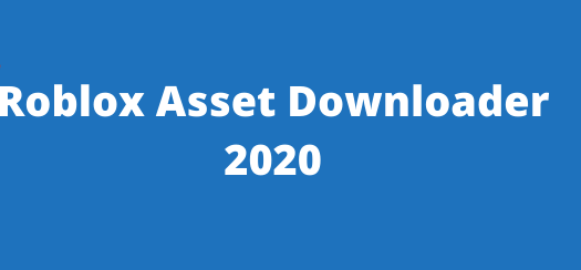 Roblox Asset Downloader 2020 (Working) – Download Free Roblox Assets